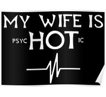 My Wife Is Psychotic - Custom Tshirts Poster