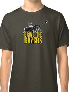 Payday 2 - Bring the Dozers! Classic T-Shirt