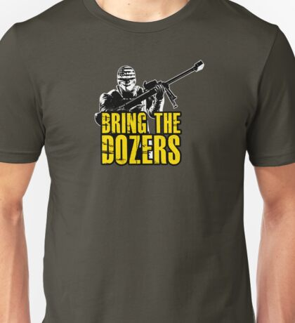 Payday 2 - Bring the Dozers! Unisex T-Shirt