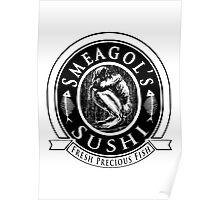 Smeagols Sushi - Fresh Precious Fish Poster