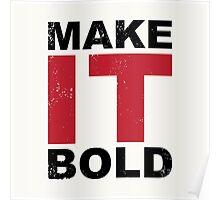 Make it Bold Poster