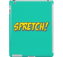 Spretch! iPad Case/Skin