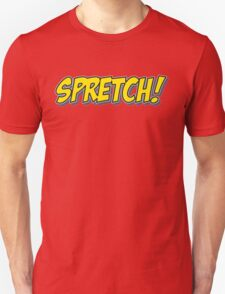Spretch! T-Shirt