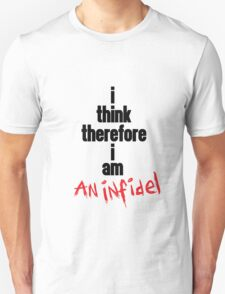 i think therefore i am an infidel (black on white/colour version) T-Shirt