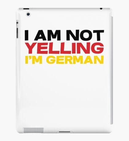 I am not yelling I'm German iPad Case/Skin