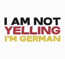 I am not yelling I'm German by SlubberBub