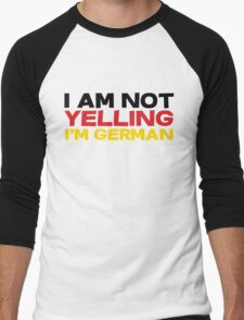 I am not yelling I'm German Men's Baseball ¾ T-Shirt