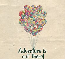 Adventure Is Out There - UP Pixar Disney by still-burning