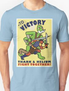 To Victory! Thark & Helium Fight Together Poster Unisex T-Shirt