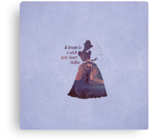 """""""A Dream Is A Wish Your Heart Makes"""" - Cinderella - Disney Inspired Canvas Print"""