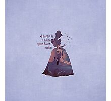 """""""A Dream Is A Wish Your Heart Makes"""" - Cinderella - Disney Inspired Photographic Print"""