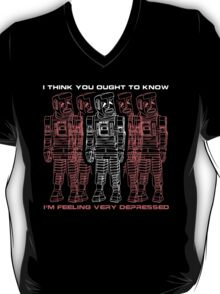 I think you ought to know I'm feeling very depressed T-Shirt