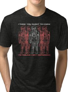 I think you ought to know I'm feeling very depressed Tri-blend T-Shirt