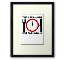 Time is an Illusion, Lunchtime Doubly So Framed Print