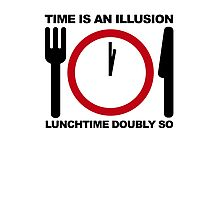 Time is an Illusion, Lunchtime Doubly So Photographic Print