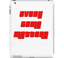 Every Game Matters iPad Case/Skin