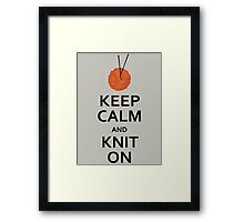 Keep Calm And Knit On Framed Print