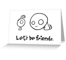 Let's Be Friends Greeting Card
