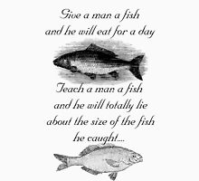 Give A Man A Fish Unisex T-Shirt