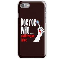 Gallifreyan Idiot. iPhone Case/Skin