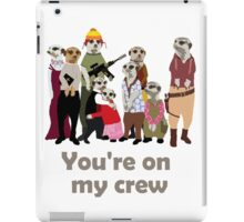 You're on my crew (dark) iPad Case/Skin