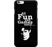 All Fun and Games iPhone Case/Skin
