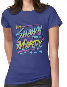 I'm Shawn, You're Marty Womens Fitted T-Shirt