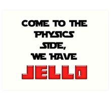 The Physics Side Art Print