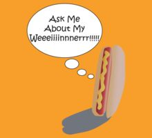 Ask Me About My Weiner by Marc Payne Photography