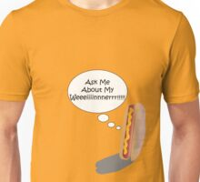 Ask Me About My Weiner Unisex T-Shirt