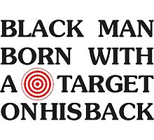 Black Man Born With A Target On His Back Photographic Print