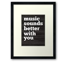 Sounds Better With You Framed Print