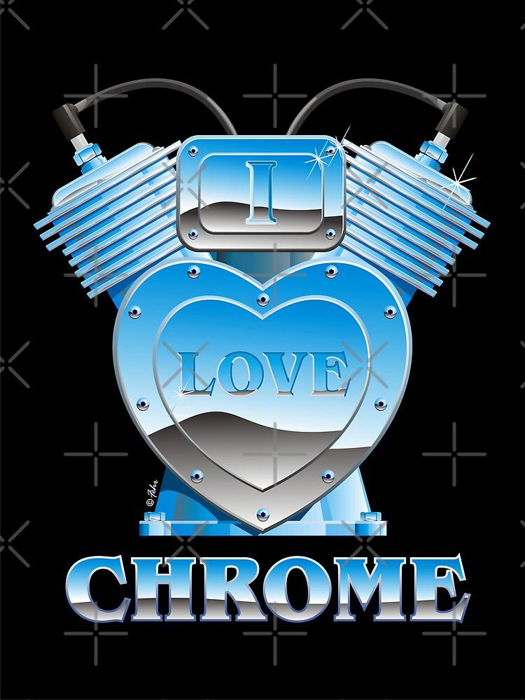I Love Chrome, on black by William Fehr