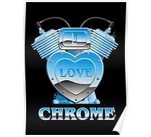 I Love Chrome, on black Poster