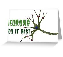 Neurons do it best! 2  Greeting Card