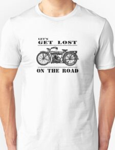 Let's Get Lost On The Road T-Shirt