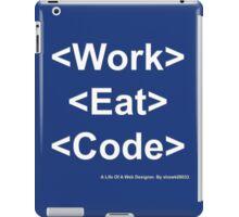 Work Eat Code iPad Case/Skin