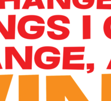 Lord, Give me Coffee to change the things i can change, and wine to accept the things I can't. Sticker