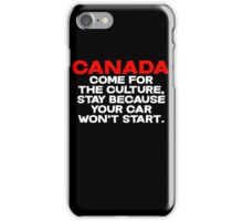 CANADA Come for the culture, stay because your car won't start iPhone Case/Skin