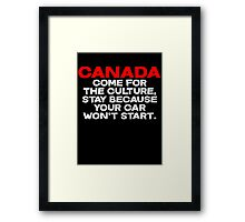 CANADA Come for the culture, stay because your car won't start Framed Print