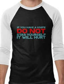 If you have a knife, do not stab yourself, it will hurt Men's Baseball ¾ T-Shirt