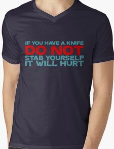 If you have a knife, do not stab yourself, it will hurt Mens V-Neck T-Shirt