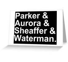 Fountain Pens - Parker, Aurora, Shaeffer, Waterman Greeting Card