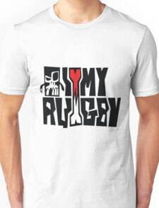 i love my rugby Unisex T-Shirt