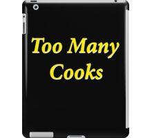 Too Many Cooks  iPad Case/Skin