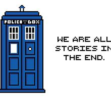 We are all stories in the end by taguzga