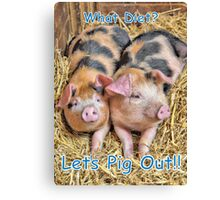 Let's Pig Out!! Canvas Print