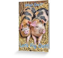 Let's Pig Out!! Greeting Card