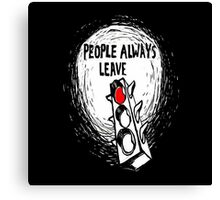 People Always Leave Canvas Print