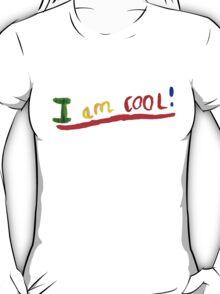 I AM COOL! T-Shirt